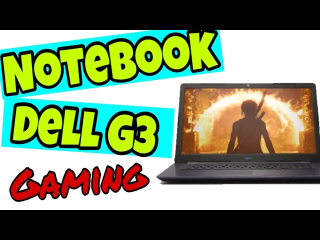NOTEBOOK DELL G3 15 GAMING RESENHA